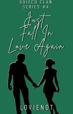 Just Fall In Love Again (GC series #4) by LovieNot