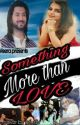 Something More Than LOVE by
