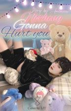nothing gonna hurt you (Vkook) by ___AmiMoon__
