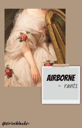AIRBORNE    rants by siriusblacks-