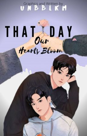 That Day, Our Hearts Bloom by Unbblkm