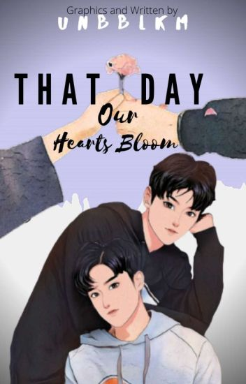 That Day, Our Hearts Bloom