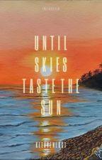 Until Skies Taste the Sun (Lost Series #1) by khaizanne