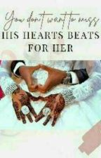 His Heart  Beats  For  Her  by aeesha_ahmad