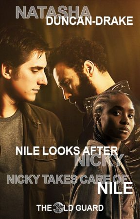 Nile Looks After Nicky, Nicky Takes Care of Nile - The Old Guard Fanfic by NatashaDuncanDrake