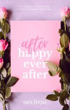 After Happy Ever After by tarafrejas
