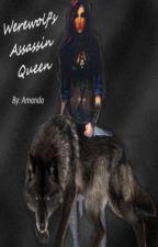 Werewolf's Assassin Queen by Aniels4