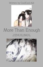 [ZHUILING] More Than Enough by CoolCool-Aid