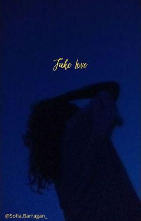 Fake Love [Poem] by Barragan_Sofiaaa