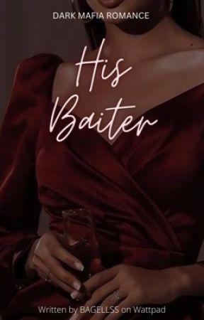 His Baiter by bagellss