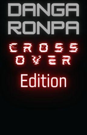 Danganronpa Crossover edition (Discontinued) by WyattHeath