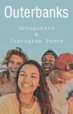 Groupchats & Posts • Outerbanks by bxdlovin