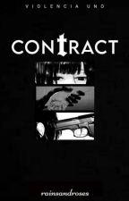 Violencia Uno: Contract (ON-GOING) ni rainsenroses
