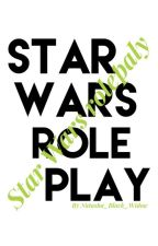 Star Wars Roleplay by Natasha_Black_Widow