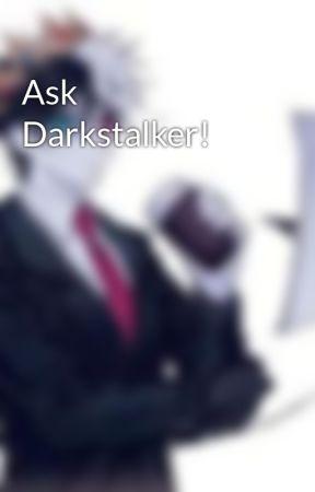 Ask Darkstalker! by Me_love_percyjackson