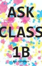 Ask Or Dare Class 1B by KyraMarr