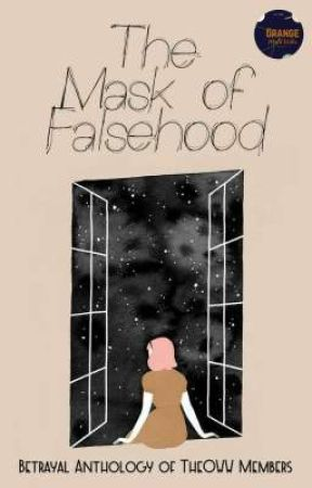 The Mask of Falsehood (Completed) by TheOrangeWorldWriter