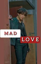 MAD LOVE   Yandere Jungkook X Reader   BTS FF by btsfanfictions04