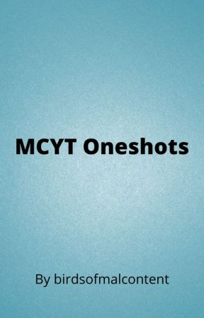 MCYT Oneshots by birdsofmalcontent