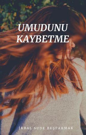 Umudunu Kaybetme by sude131518