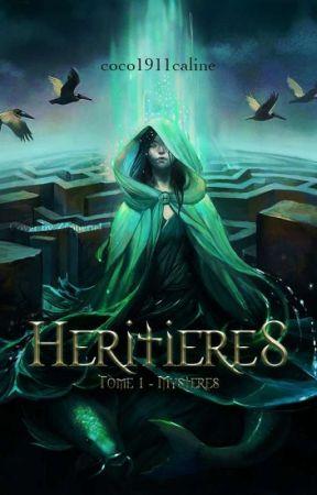 Héritières - Tome 1 : Mystères by coco1911caline