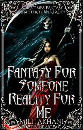 Fantasy For Someone, Reality For Me by Mili_1845