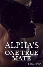 Alpha's One True Mate by LeiaTMwriter