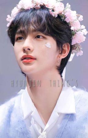 hyunjin thing's Ⓔ °[all x hwang hyunjin]° by Aquatics12