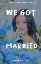 we got married ➳ yunkai by jisung_clouds