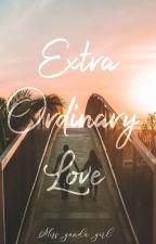 ExtraOrdinary Love  by miss_ganda_girl