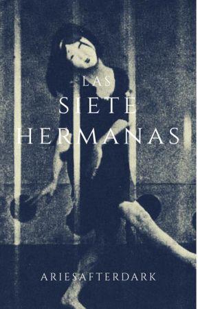 Las Siete Hermanas (One Shot Story) by ariesafterdark
