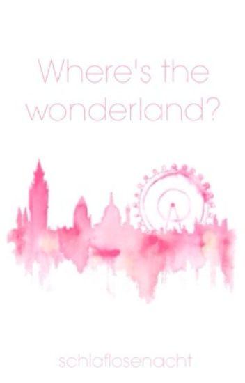 Where's the wonderland?