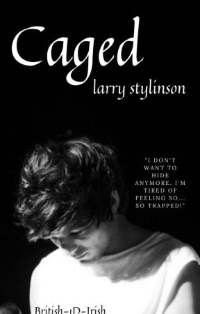 Caged (Louis' POV from Princess) by British-1D-Irish