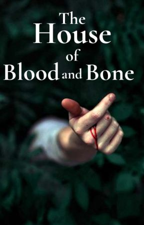 The House of Blood and Bone by UnderMySkin