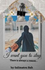 I Want You to Stay  by _hijabigirl_