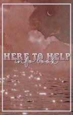 𝐇𝐄𝐑𝐄 𝐓𝐎 𝐇𝐄𝐋𝐏, info. by -heretohelpyou