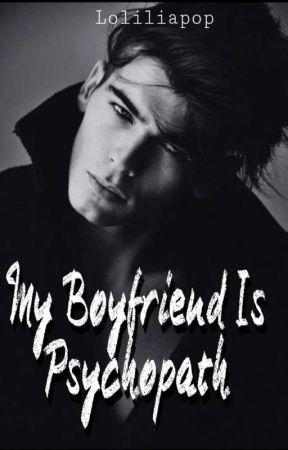 My Boyfriend Is Psychopath [END] by Loliliapop