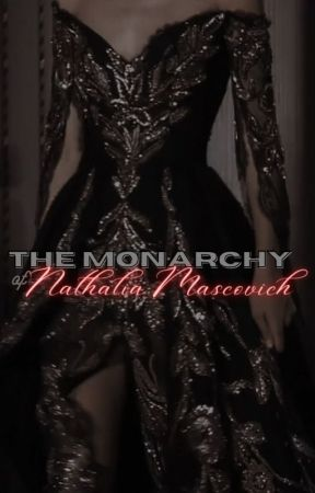 The Monarchy: Nathalia Mascovich (GxG) (COMPLETED) by jblcknght