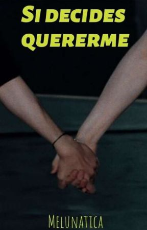 Si decides quererme by Melunatica