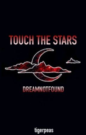 Touch The Stars - DreamNotFound by toegear