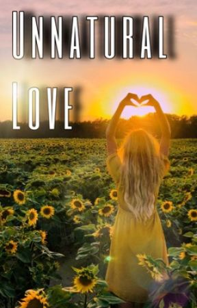 Unnatural Love (teacherxstudent gxg)  by HAILEY954