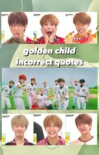 incorrect golden child (golcha) by 99ness