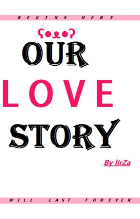 Our Love Story by lirZa0000