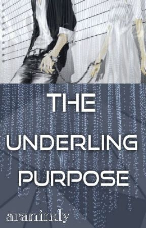 THE UNDERLING PURPOSE (VERY SLOW UPDATE) by aranindy