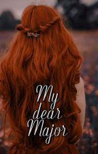 My dear Major (sendo escrita) by liraliralirou