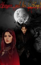 Vampire And His Angel ( Completed)  by sidnaaz_love22