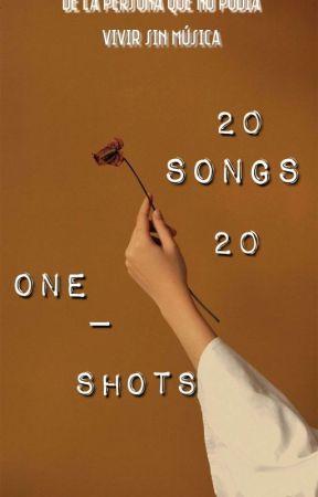 De la persona que no podía vivir sin música//20 Songs, 20 One Shots  by marparisi0n_panA