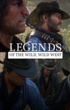 Legends of The Wild, Wild West (Arthur Morgan x John Marston) by PabloTheVI