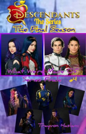 Disney Descendants The Series: What We're Made Of (Series Finale) by trayvonhaslam