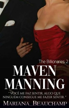 Maven Manning - The Billionaires 2 ( EM BREVE ) by Mariana__Beauchamp